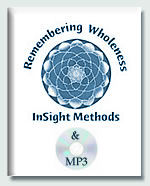 Remembering Wholeness: InSight Methods by Donna Martin